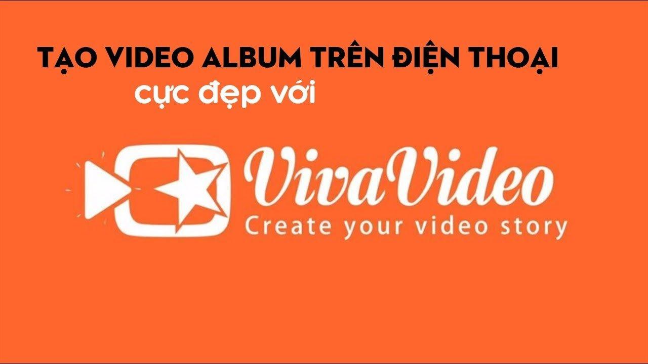 Phần mềm làm video trên điện thoại Vivavideo